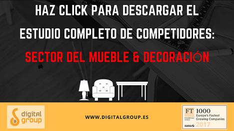 Descarga gratuitamente el Estudio Completa de Competidores en el Sector del Mueble & Decoración