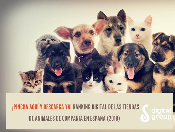 Descarga Ahora el Ranking Digital de las Tiendas de Animales de Compañía  en España 2019