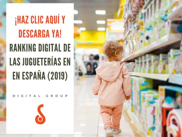 Descarga Ahora el Ranking Digital de los Jugueterías en  España 2019