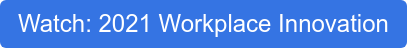 Watch: 2021 Workplace Innovation