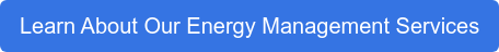 Learn About Our Energy Management Services