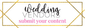 Wedding Vendors Submit Your Content