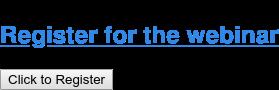 Register for the webinar Click to Register