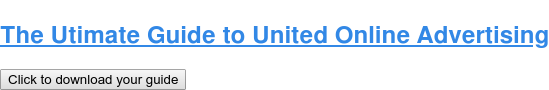 The Utimate Guide to United Online Advertising Click to download your guide