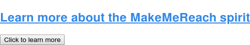 Learn more about the MakeMeReach spirit Click to learn more