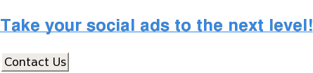 Take your social ads to the next level! Contact Us