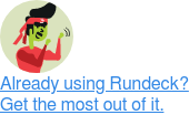Already using Rundeck? Get the most out of it.