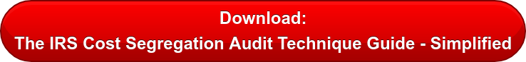 Download: The IRS Cost Segregation Audit Technique Guide - Simplified