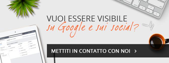 Vuoi essere visibile su Google e sui social?