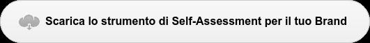 Scarica lo strumento diSelf-Assessment per il tuo Brand
