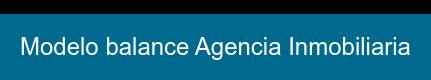 Modelo balance Agencia Inmobiliaria