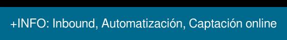 +INFO: Inbound, Automatización, Captación online