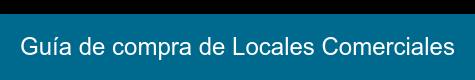Guía de compra de Locales Comerciales