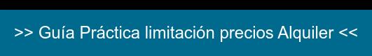 >> Guía Práctica limitación precios Alquiler <<