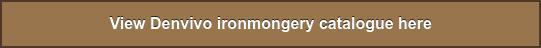 View Denvivo ironmongery catalogue here
