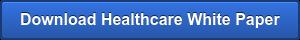 Download Healthcare White Paper