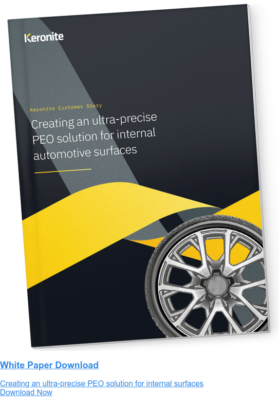 White Paper Download  Creating an ultra-precise PEO solution for internal surfaces Download Now
