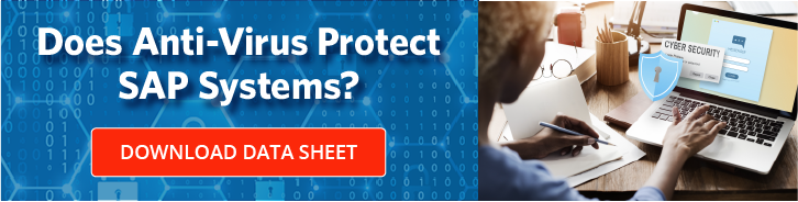 Does Anti-Virus Protect SAP Systems? Download the Data Sheet