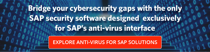 Bridge your cybersecurity gaps with Anti-Virus for SAP Solutions