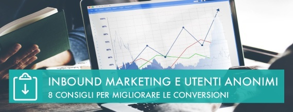 inbound-marketing-e-utenti-anonimi-8-consigli-per-migliorare-le-conversioni