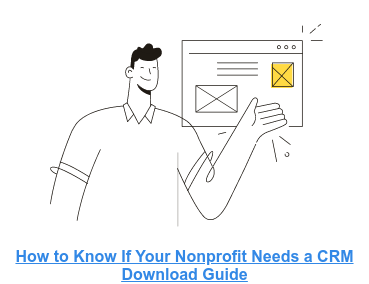 How to Know If Your Nonprofit Needs a CRM  Download Guide