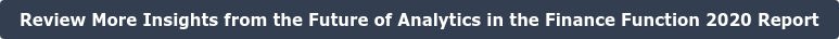 Review More Insights from the Future of Analytics in the Finance Function 2020  Report