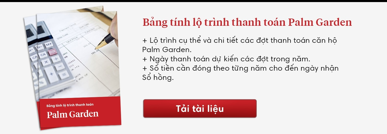 Bảng tính chi tiết lộ trình thanh toán căn hộ theo từng đợt Palm Garden - Palm City