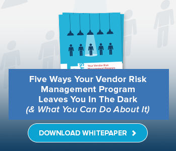 Download Guide: 5 Ways Vendor Risk Management Programs Leave You In The Dark