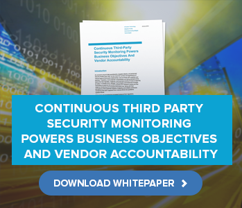 Continuous Third Party Security Monitoring Powers Business Objectives And Vendor Accountability
