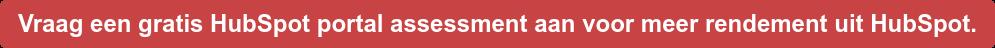 Vraag een gratis HubSpot portal assessment aan voor meer rendement uit HubSpot.