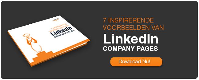 7 INSPIRERENDE VOORBEELDEN VAN LinkedIn COMPANY PAGES