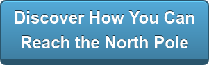 Discover How You Can  Reach the North Pole