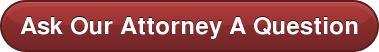 Ask Our Attorney A Question
