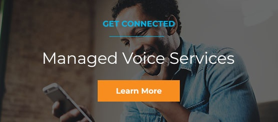 Get Connected | Learn More about Managed Voice Services