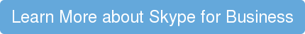 Learn More about Skype for Business
