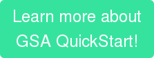 Learn more about GSA QuickStart!
