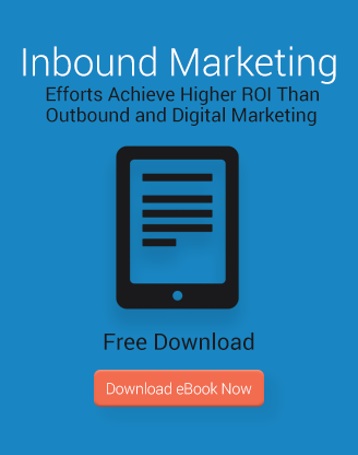 Inbound marketing efforts achieve higher ROI than outbound marketing