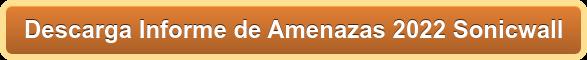 Descarga Informe de Amenazas 2020 Sonicwall