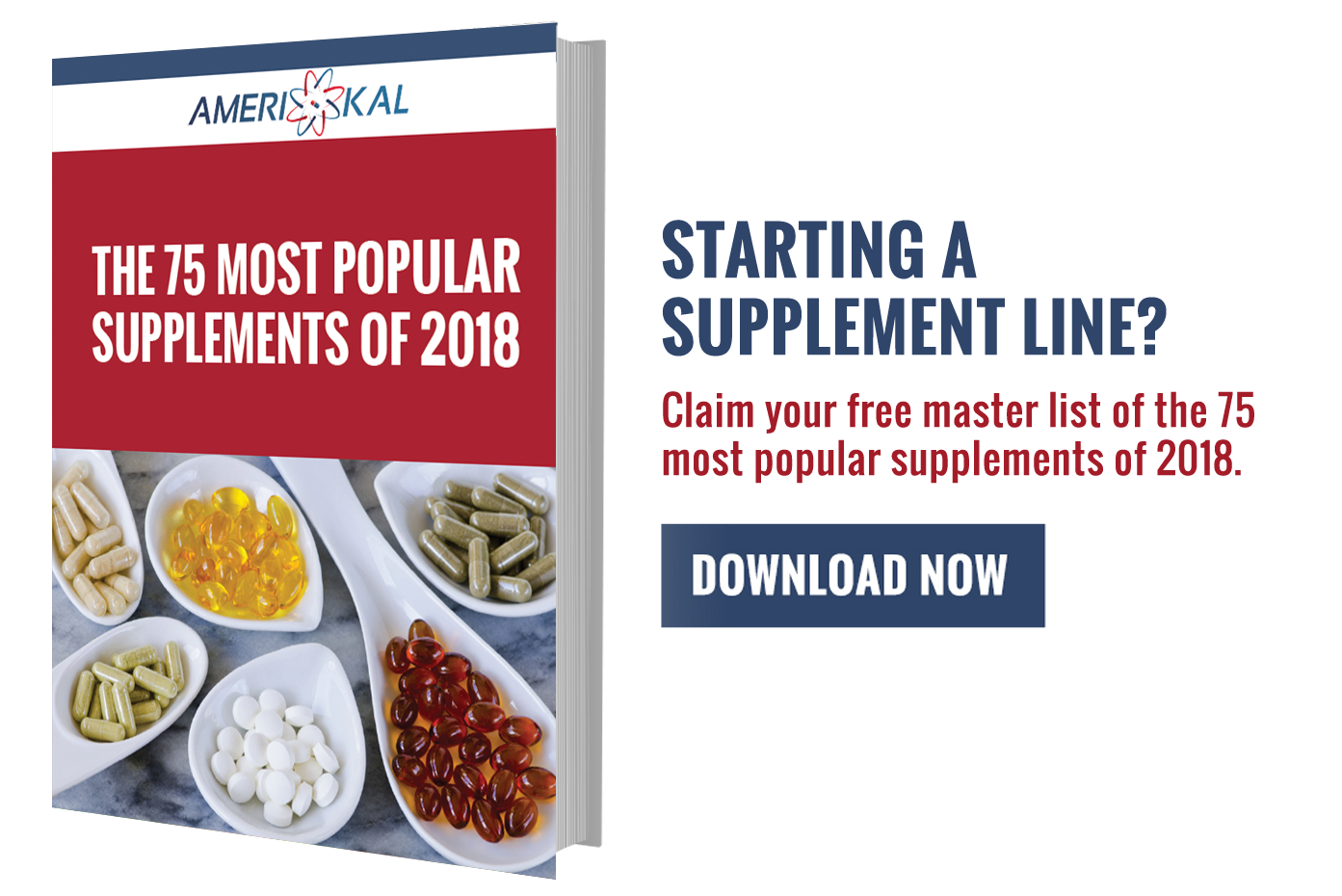 From Agamatine to Zinc, download our free master list of the 75 Most Popular Supplements of 2018 to uncover the perfect ingredients to your next formula.