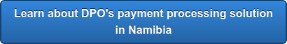 Learn about DPO's payment processing solution in Namibia