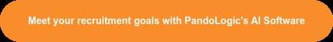 Meet your recruitment goals with PandoLogic's AI Software