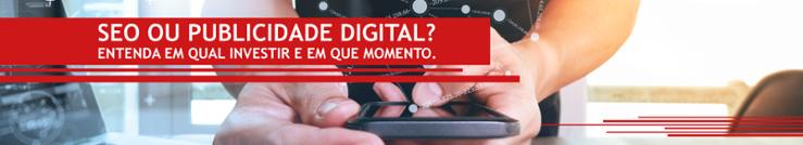 SEO ou Publicidade Digital? O que dá mais retorno?