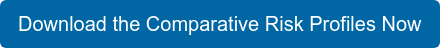 Download the Comparative Risk Profiles Now