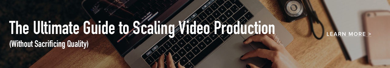 Ultimate Guide to Scaling Video Production