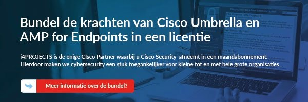 Bundel de krachten van Cisco Umbrella en  AMP for Endpoints in een licentie!