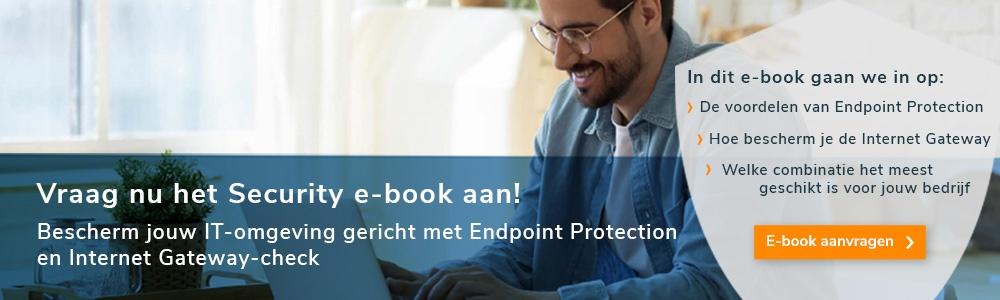 Bescherm jouw IT-omgeving gericht met Endpoint Protection en Internet Gateway-check