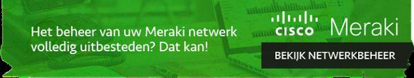 Het beheer van uw Meraki Netwerk volledig uitbesteden? Dat kan! - Bekijk Netwerkbeheer