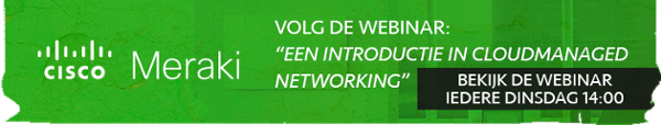 "Volg de Webinar: ""Eeen introductie in Cloud-managed Networking"""