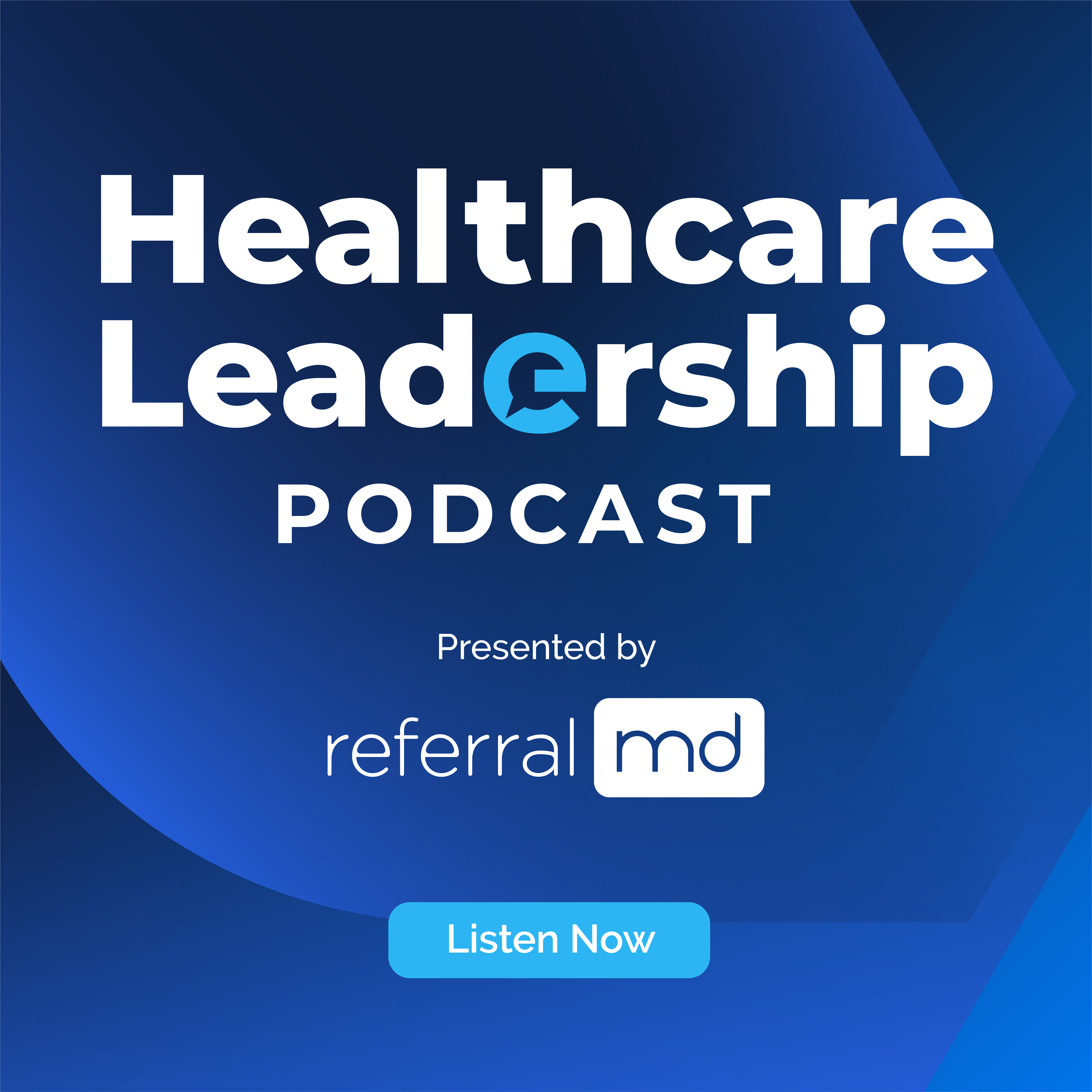 Listen To Healthcare Leadership Podcast