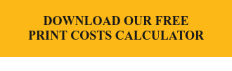 Download Our Free Print Costs Calculator